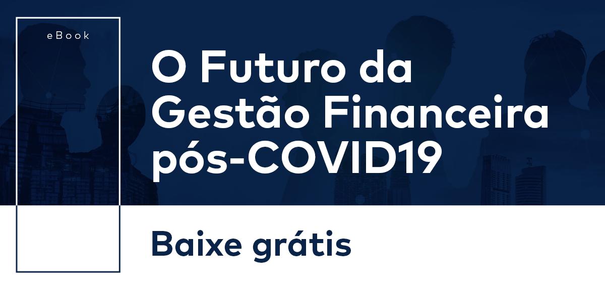 O futuro da gestão financeira pós-covid19